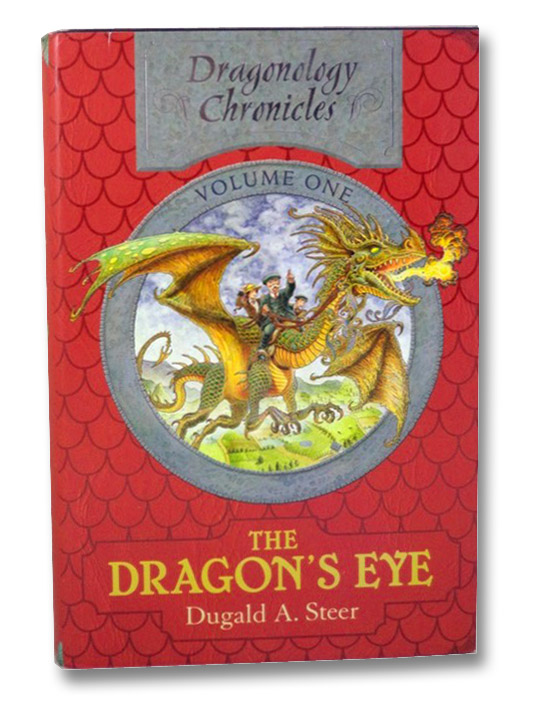 The Dragon's Eye (The Dragonology Chronicles, Volume 1), Steer, Dugald A.; Carrel, Douglas