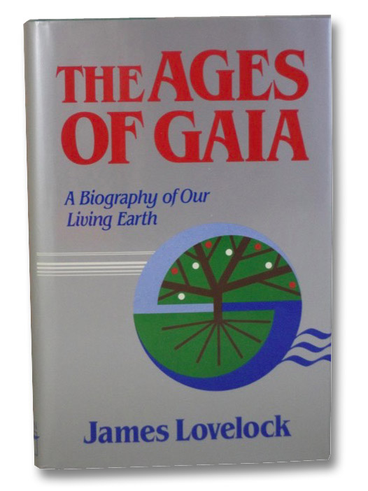 The Ages of Gaia: A Biography of Our Living Earth, Lovelock, James