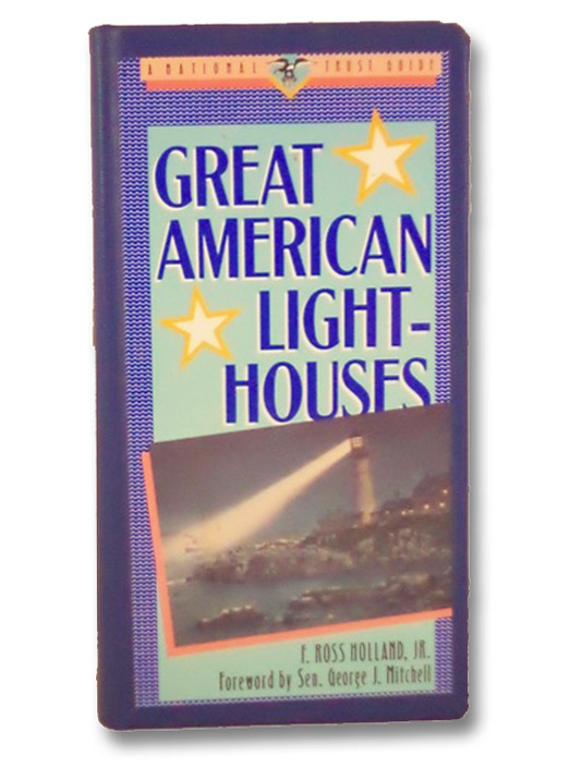 Great American Lighthouses (Great American Places Series), Holland, Jr., F. Ross; Mitchell, Sen. George J.