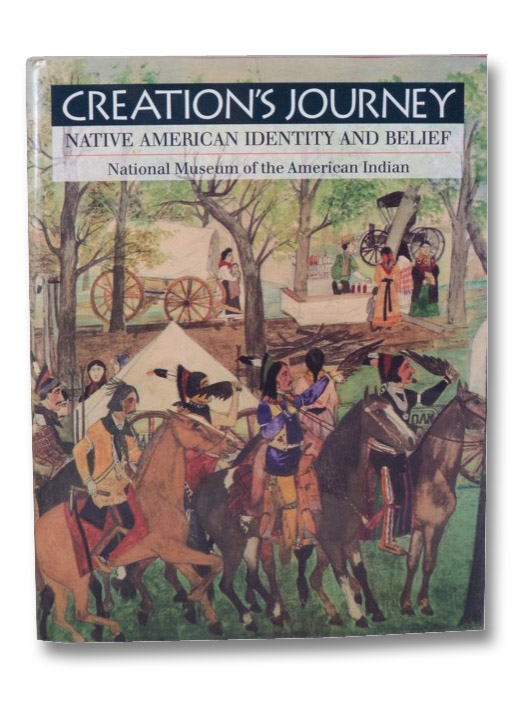 Creation's Journey: Native American Identity and Belief, Hill, Tom; Hill, Sr., Richard W.