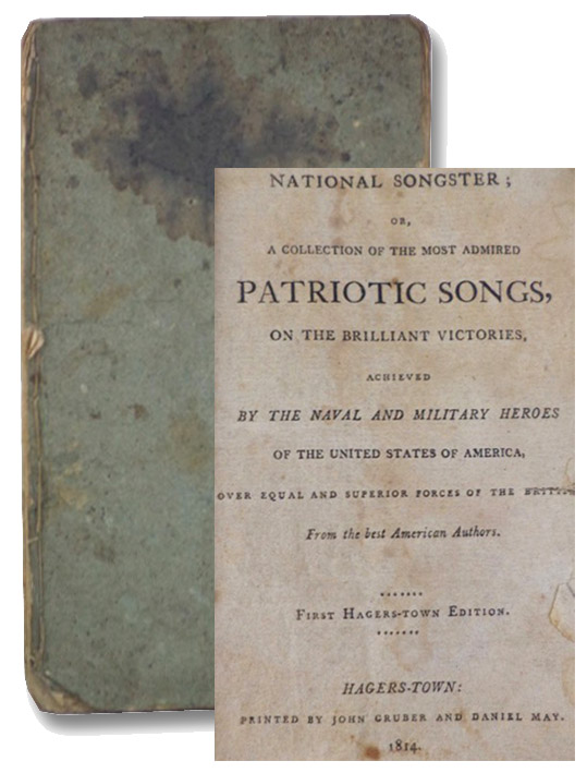 National Songster; or, A Collection of the Most Admired Patriotic Songs, on the Brilliant Victories, Achieved by the Naval and Military Heroes of the United States of America, Over Equal and Superior Forces of the British, From the Best American Authors. [First Book Appearance of The Star-Spangled Banner], From the Best American Authors.; [Key, Francis Scott]; Calvert, J.R.; Holland, Edwin C.; Newland, Abraham
