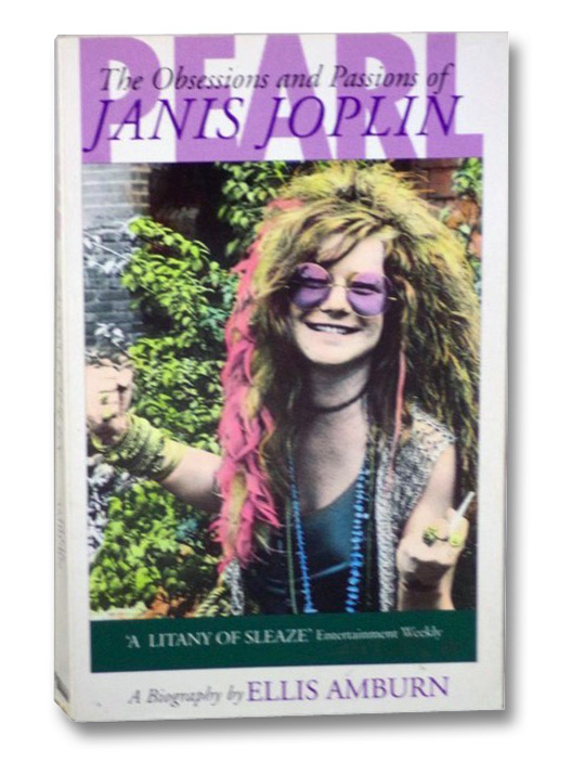 Pearl: The Obsessions and Passions of Janis Joplin, a Biography, Amburn, Ellis
