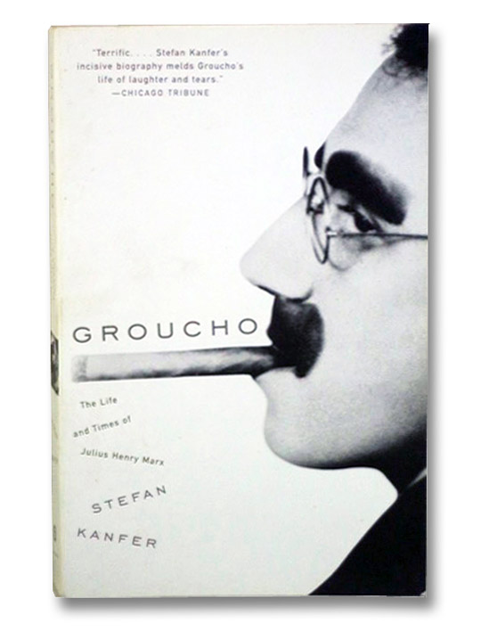 Groucho : The Life and Times of Julius Henry Marx, Kanfer, Stefan