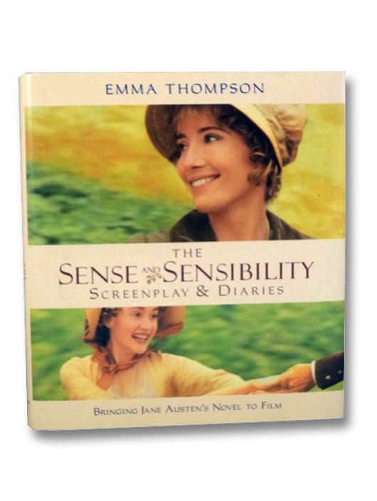 The Sense and Sensibility Screenplay & Diaries: Bringing Jane Austen's Novel to Film, Thompson, Emma; Coote, Clive; Doran, Lindsay