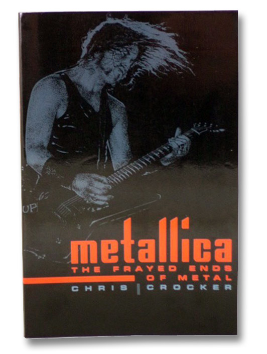 Metallica: The Frayed Ends of Metal, Crocker, Chris