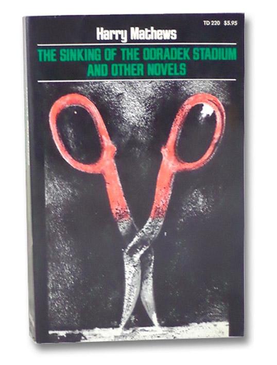 The Sinking of the Odradek Stadium and Other Novels, Mathews, Harry