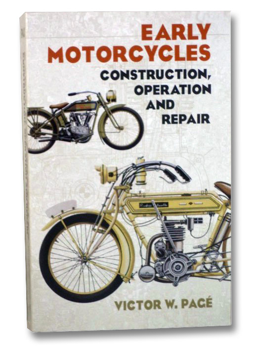 Early Motorcycles: Construction, Operation and Repair, Page, Victor W.