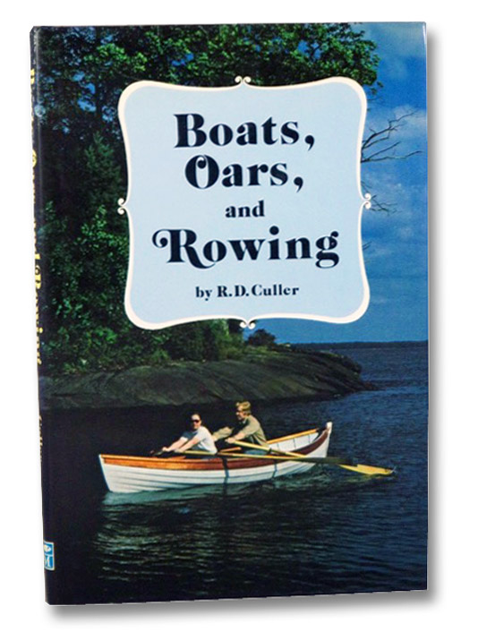 Boats, Oars and Rowing, Culler, R.D.