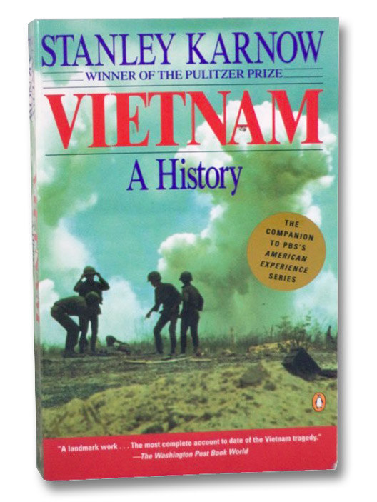 Vietnam: A History -- The First Complete Account of Vietnam at War -- A Companion to the PBS Television Series, Karnow, Stanley