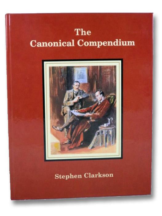 The Canonical Compendium [Sherlock Holmes; Sherlockiana], Clarkson, Stephen