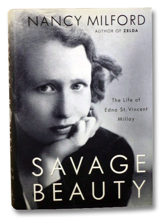 Savage Beauty: The Life of Edna St. Vincent Millay, Milford, Nancy