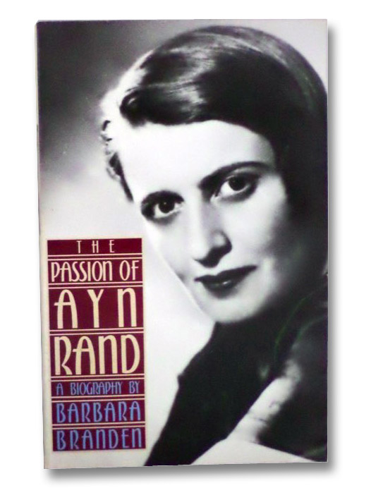 The Passion of Ayn Rand: A Biography, Branden, Barbara
