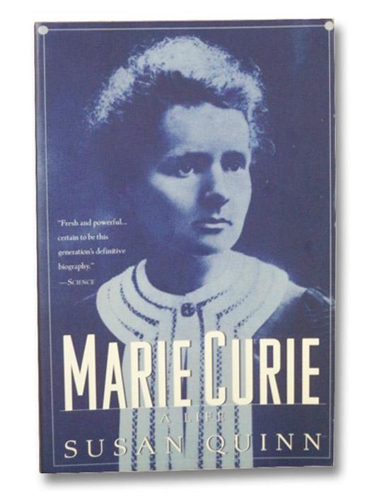 Marie Curie: A Life (Radcliffe Biography Series), Quinn, Susan