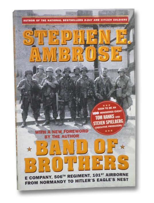 Band of Brothers : E Company, 506th Regiment, 101st Airborne from Normandy to Hitler's Eagle's Nest, Ambrose, Stephen E.