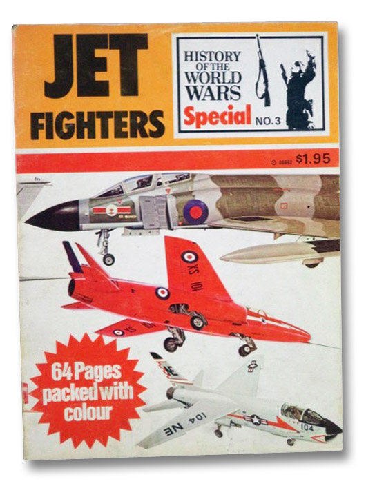 Jet Fighters (The History of the World Wars Special No. 3), Anderton, David A.; Batchelor, John