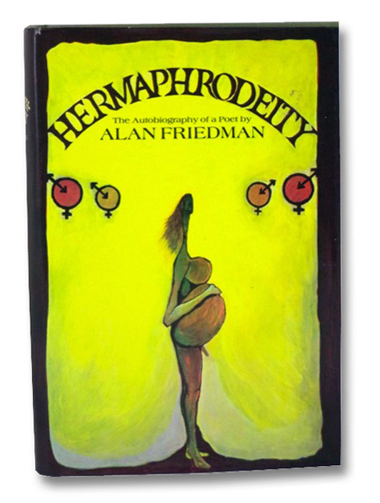 Hermaphrodeity: The Autobiography of a Poet, Friedman, Alan