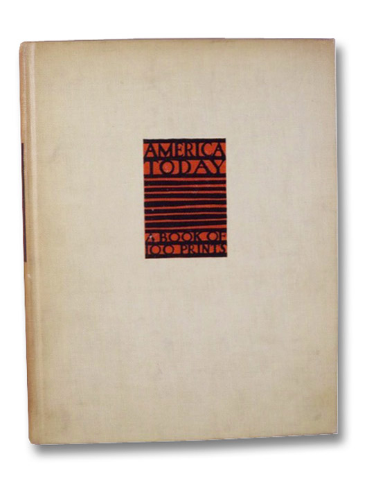 America Today: A Book of 100 Prints Chosen and Exhibited by the American Artists' Congress, Stavenitz, Alex R.; Pearson, Ralph M.; Glintenkamp, H.; Sternberg, Harry; Lozowick, Louis