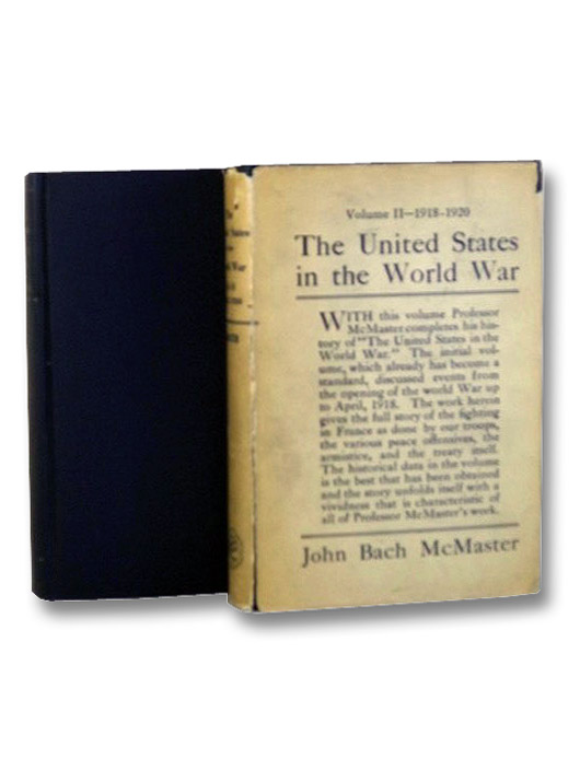 The United States in the World War, in Two Volumes: Volume I: 1914-1918; Volume II: 1918-1920, McMaster, John Bach