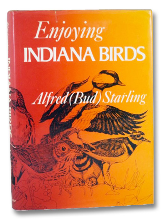 Enjoying Indiana Birds, Starling, Alfred (Bud); McCarty, Donna L.