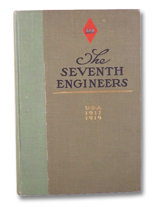 A Brief History of Seventh Engineers, 5th Division, Members of the Seventh Regiment of Engineers, Fifth Regular Division, U.S. Army