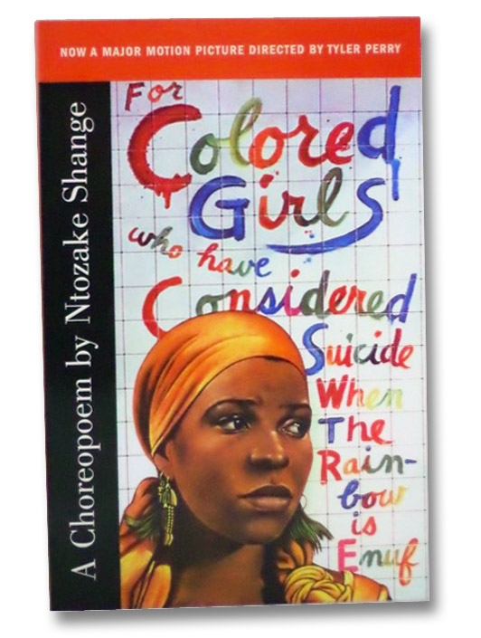 For Colored Girls Who Have Considered Suicide When the Rainbow is Enuf: A Choreopoem, Shange, Ntozake