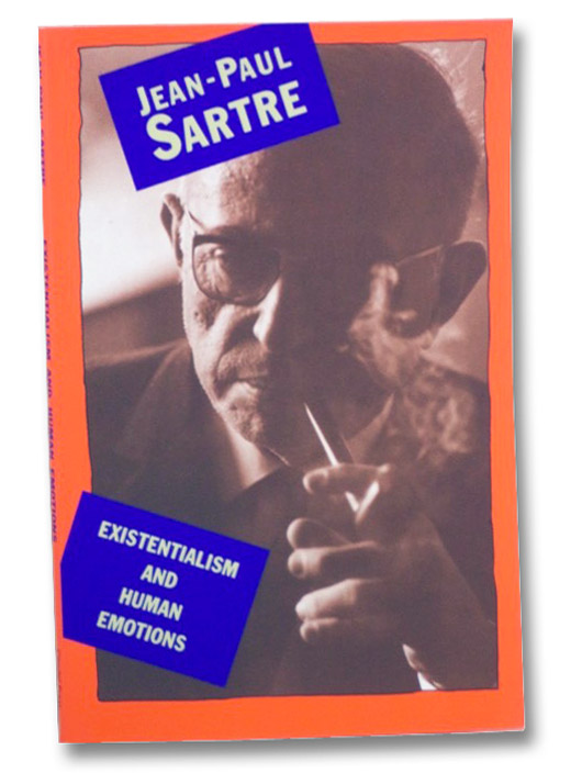 Existentialism and Human Emotions, Sartre, Jean-Paul