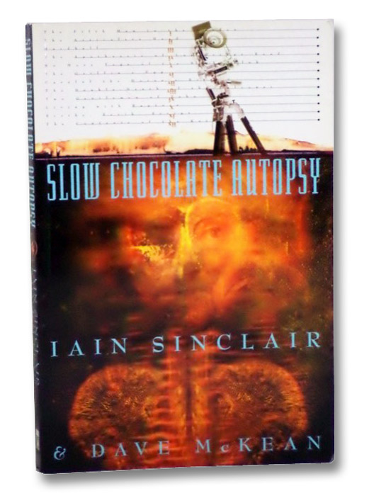 Slow Chocolate Autopsy: Incidents from the Notorious Career of Norton, Prisoner of London, Sinclair, Iain; McKean, Dave
