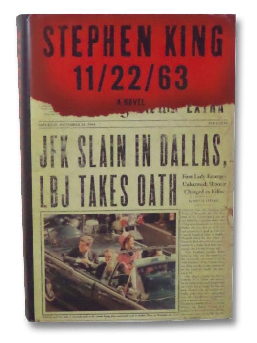 11/22/63: A Novel, King, Stephen