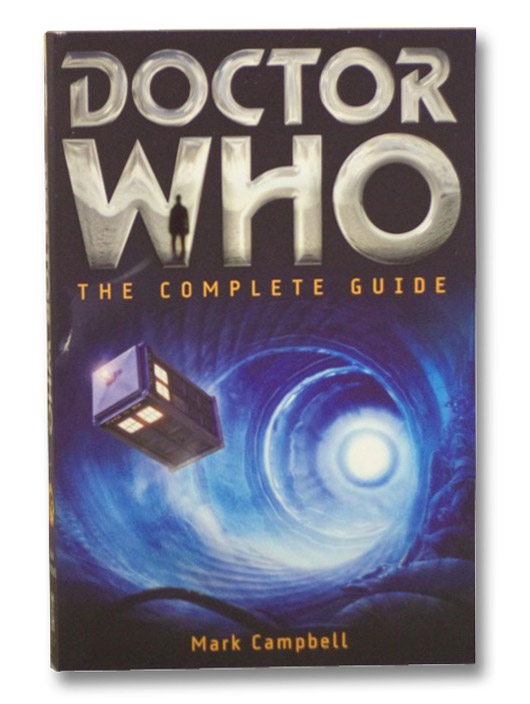Doctor Who: The Complete Guide, Cambell, Mark