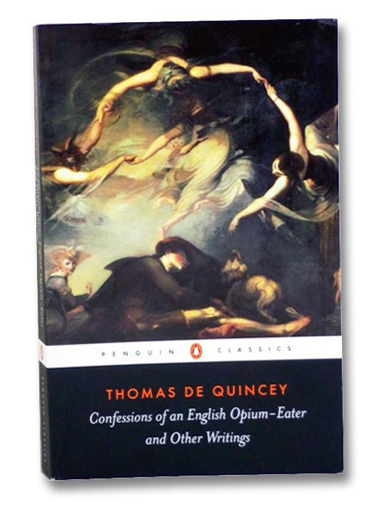 Confessions of an English Opium-Eater and Other Writings (Penguin Classics), De Quincey, Thomas