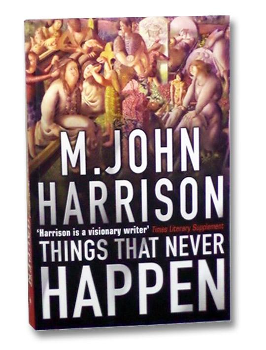 Things That Never Happen, Harrison, M. John