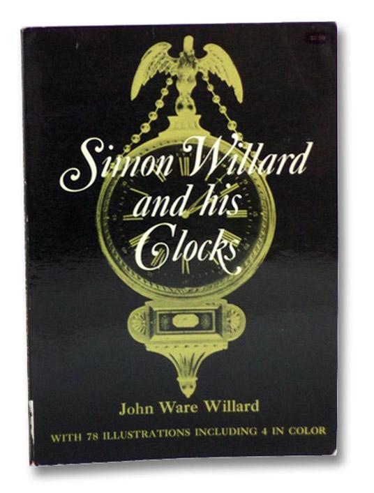 Simon Willard and His Clocks, Willard, John Ware