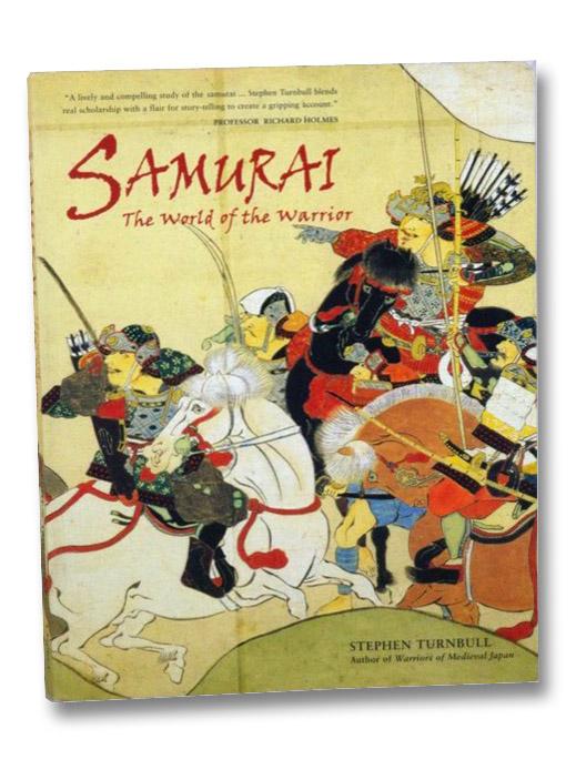 Samurai: The World of the Warrior, Turnbull, Stephen