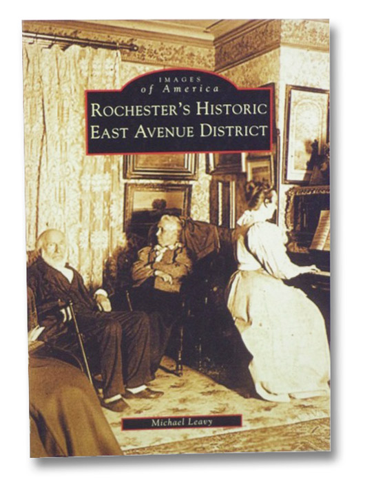 Rochester's Historic East Avenue District (Images of America), Leavy, Michael