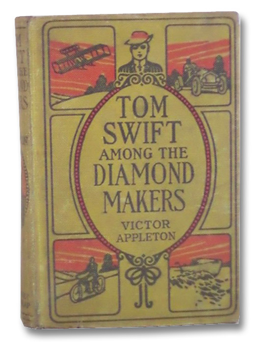 Tom Swift Among the Diamond Makers, or, The Secret of Phantom Mountain (Tom Swift Series Book 7), Appleton, Victor