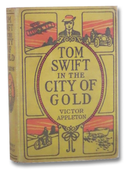 Tom Swift in the City of Gold, or, Marvelous Adventures Underground (Tom Swift Series Book 11), Appleton, Victor