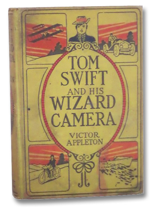 Tom Swift and His Wizard Camera, or, Thrilling Adventures While Taking Moving Pictures (Tom Swift 14), Appleton, Victor