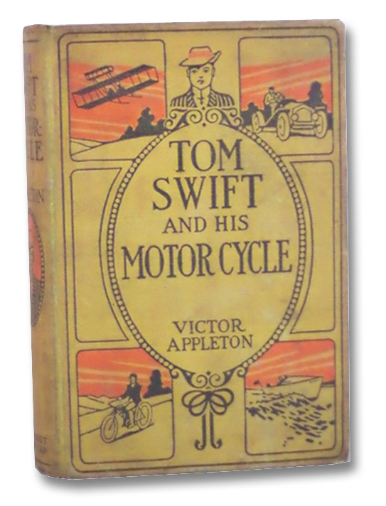 Tom Swift and His Motor-Cycle or Fun and Adventures on the Road (The Tom Swift Series Book 1), Appleton, Victor