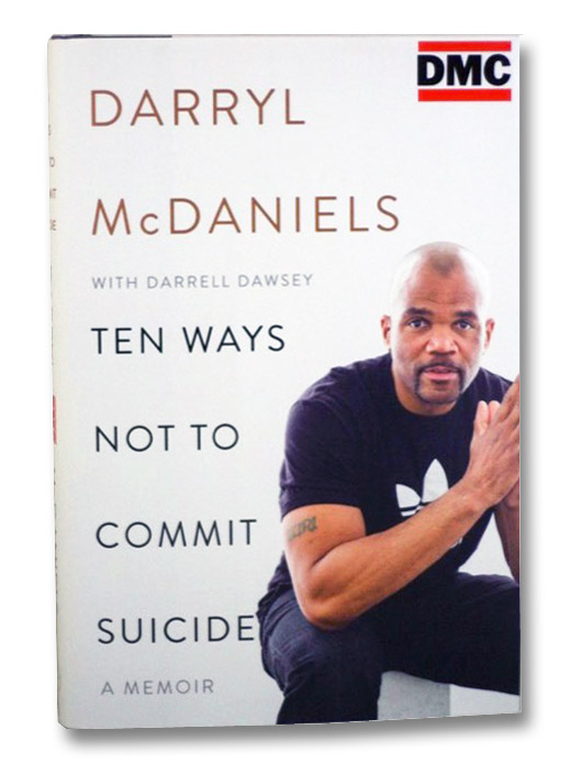 Ten Ways Not to Commit Suicide: A Memoir, McDaniels, Darryle; Dawsey, Darrell