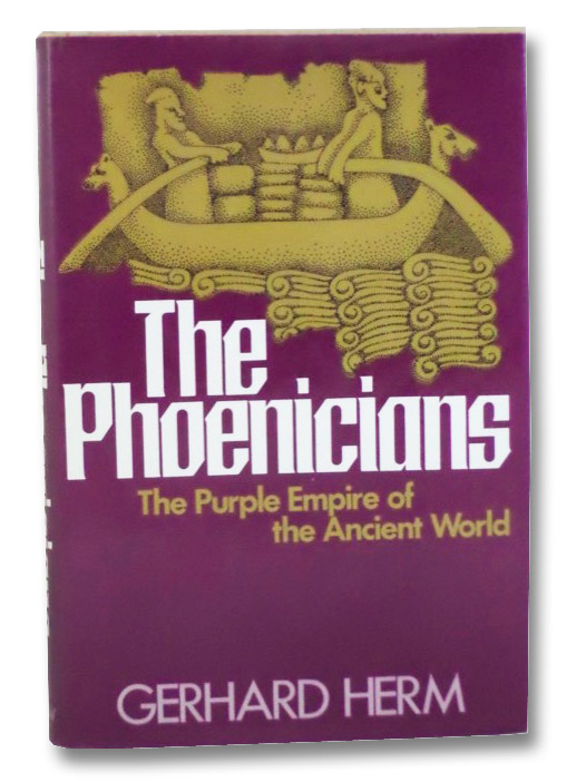 The Phoenicians: The Purple Empire of the Ancient World, Herm, Gerhard