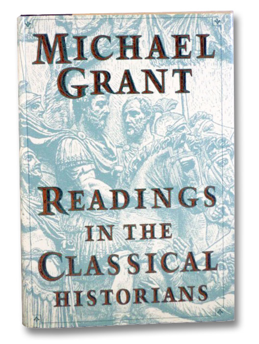 Readings in the Classical Historians, Grant, Michael