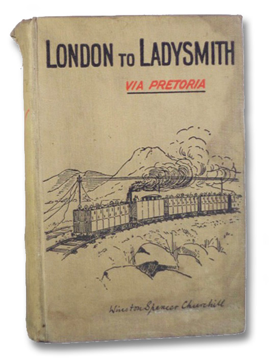 London to Ladysmith via Pretoria, Churchill, Winston S. [Spencer]