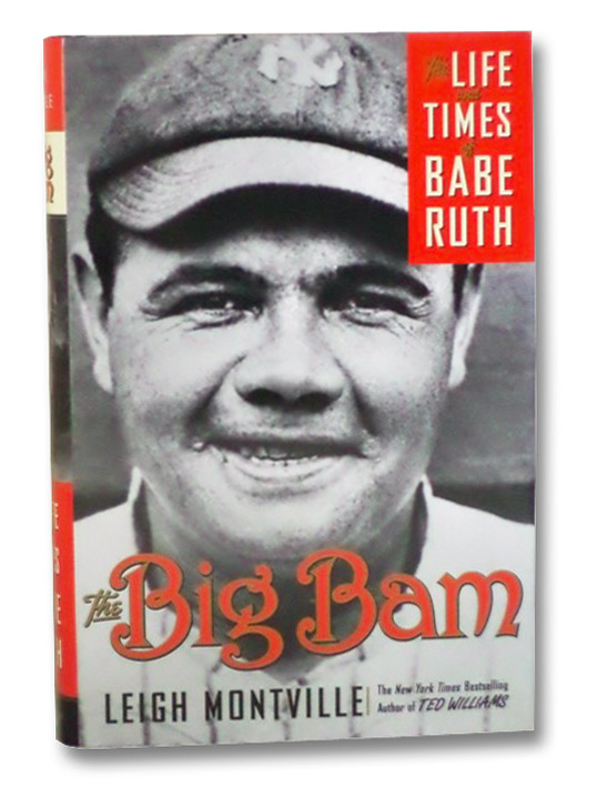 The Big Bam: The Life and Times of Babe Ruth, Montville, Leigh