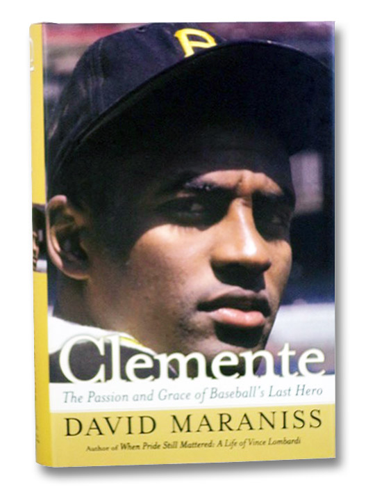Clemente: The Passion and Grace of Baseball's Last Hero, Maraniss, David