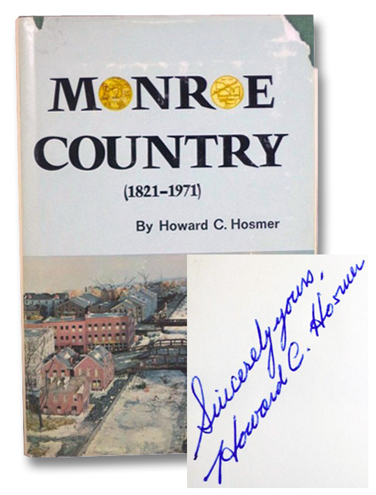 Monroe Country (1821-1971): The Sesqui-Centennial Account of the History of Monroe County, New York [Sesquicentennial], Hosmer, Howard C.