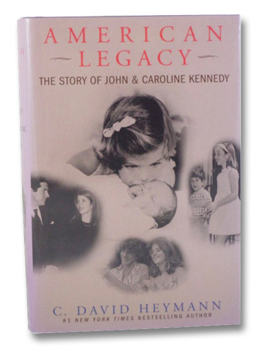 American Legacy: The Story of John & Caroline Kennedy, Heymann, C. David