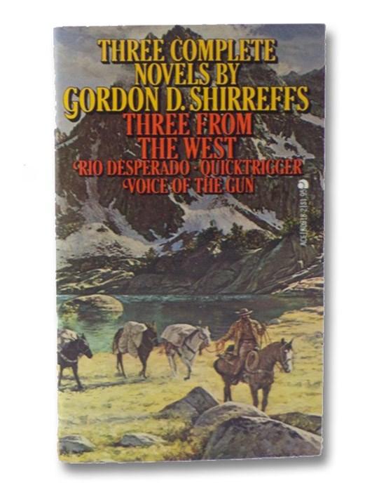 Three from the West: Rio Desperado; Quicktrigger; Voice of the Gun, Shirreffs, Gordon D.