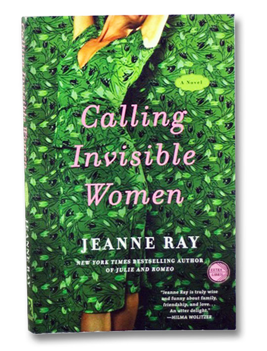 Calling Invisible Women: A Novel, Ray, Jeanne