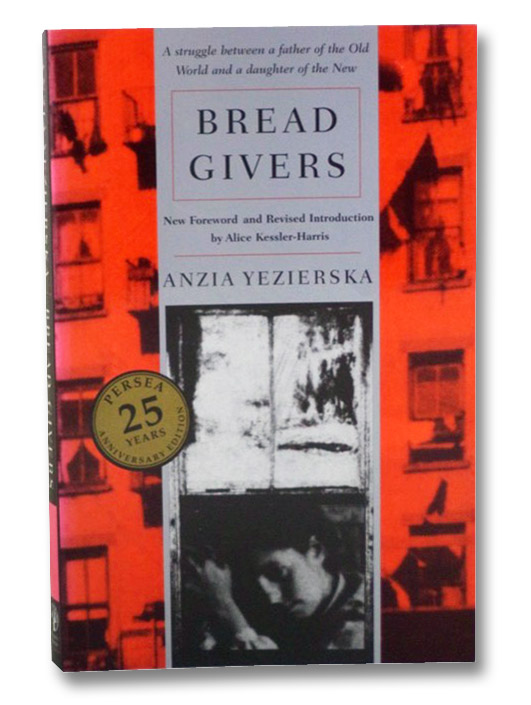 Bread Givers: A Novel (25th Anniversary Edition), Yezierska, Anzia; Kessler-Harris, Alice