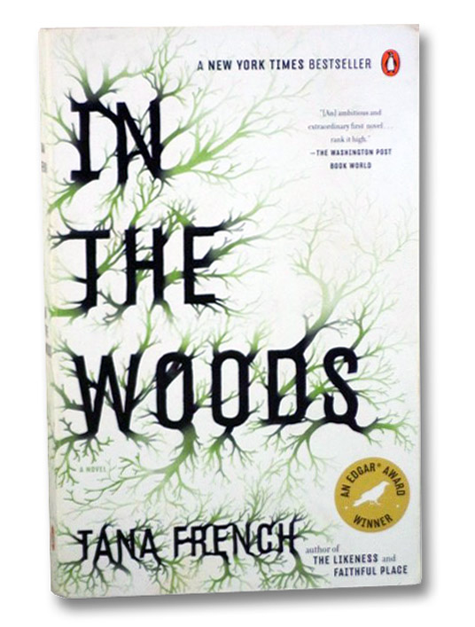 In the Woods: A Novel, French, Tana